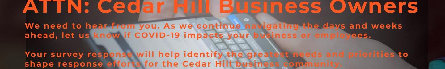 Take the Cedar Hill Business Impact Survey >>>